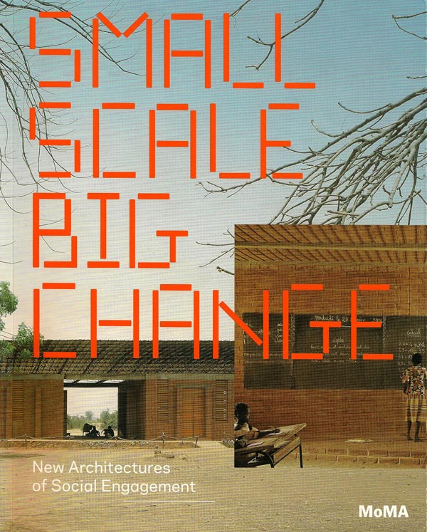 Small Scale Big Change - MoMA